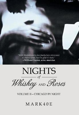 Nights of Whiskey and Roses: Volume II-Chicago by Night (Hardback)