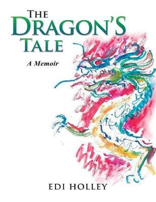 The Dragon's Tale: A Memoir (Paperback)
