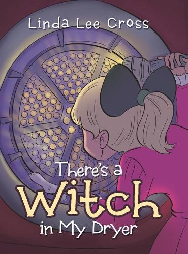 There's a Witch in My Dryer (Hardback)