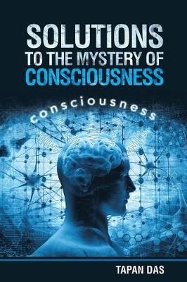Solutions to the Mystery of Consciousness (Paperback)