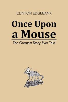 Once Upon a Mouse: The Greatest Story Ever Told (Paperback)