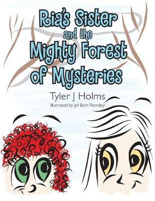 Ria's Sister and the Mighty Forest of Mysteries (Paperback)