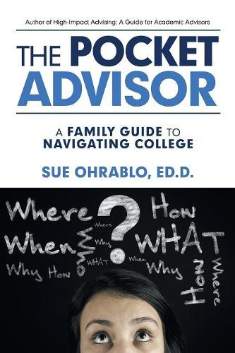 The Pocket Advisor: A Family Guide to Navigating College (Paperback)