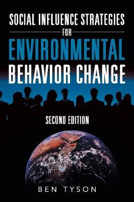 Social Influence Strategies for Environmental Behavior Change: Second Edition (Paperback)