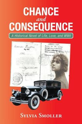 Chance and Consequence: A Historical Novel of Life, Love, and Wwii (Paperback)