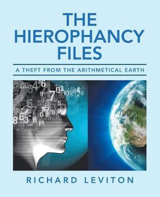 The Hierophancy Files: A Theft from the Arithmetical Earth (Paperback)