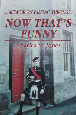 Now That's Funny: A Memoir on Passing Through (Paperback)