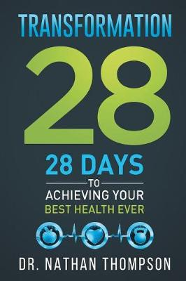 Transformation 28: 28 Days to Achieving Your Best Health Ever (Paperback)