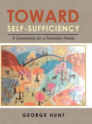 Toward Self-Sufficiency: A Community for a Transition Period (Hardback)