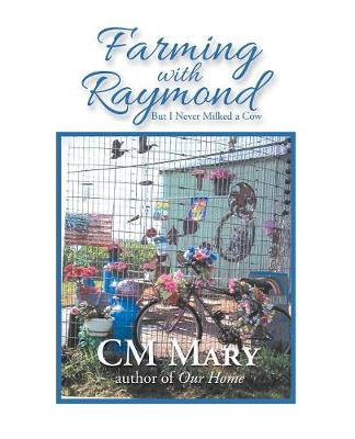 Farming with Raymond: But I Never Milked a Cow (Paperback)