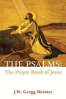The Psalms: the Prayer Book of Jesus (Paperback)