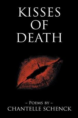 Kisses of Death: Poems by Chantelle Schenck (Paperback)