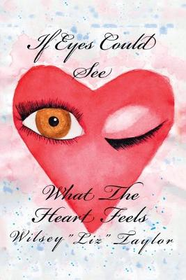 If Eyes Could See What the Heart Feels (Paperback)
