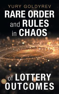 Rare Order and Rules in Chaos of Lottery Outcomes (Paperback)