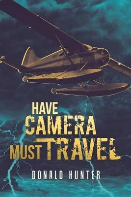Have Camera, Must Travel (Paperback)