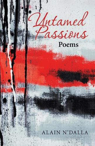 Untamed Passions: Poems (Paperback)