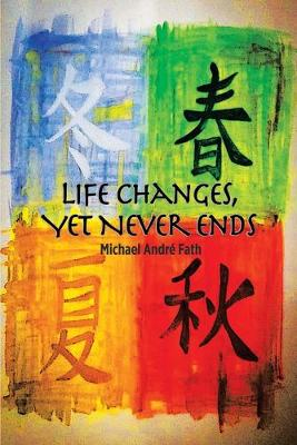 Life Changes, yet Never Ends (Paperback)
