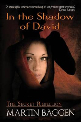 In the Shadow of David: The Secret Rebellion - In the Shadow of David 1 (Paperback)