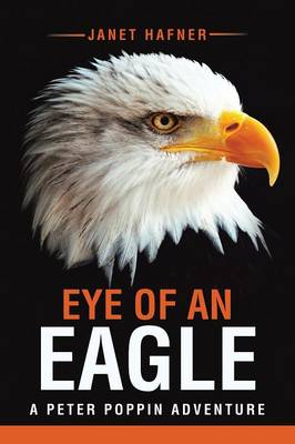 Eye of an Eagle: A Peter Poppin Adventure (Paperback)