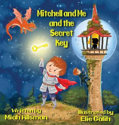 Mitchell and Me and the Secret Key - Mitchell and Me 1 (Hardback)