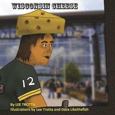 Wisconsin Cheese - Cheese 2 (Paperback)