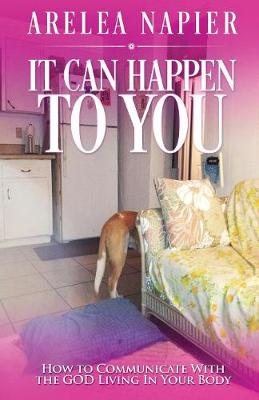 It Can Happen to You: How to Communicate with the God Living in Your Body - Laws of the Spiritual Realm 1 (Paperback)