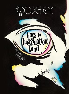 Baxter Goes to Imagination Land - Baxter Books 2 (Hardback)