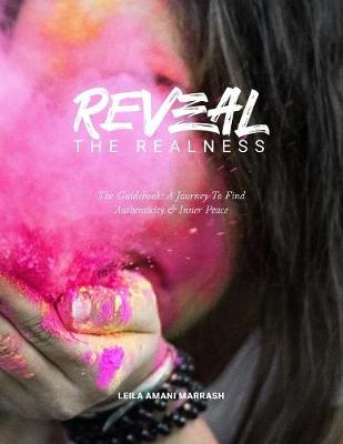 Reveal the Realness (the Guidebook): A Journey to Find Authenticity & Inner Peace (Paperback)