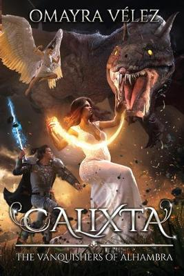 Calixta: The Vanquishers of Alhambra - The Vanquishers of Alhambra 1 (Paperback)