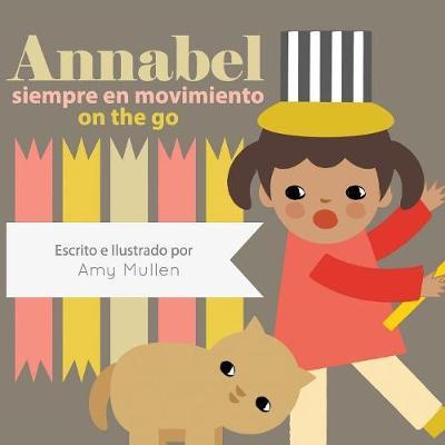Annabel on the Go / Annabel Siempre En Movimiento (Paperback)