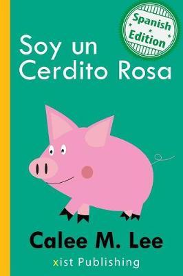 Soy Un Cerdito Rosa (Paperback)