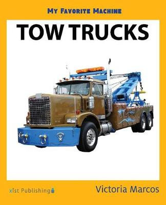 My Favorite Machine: Tow Trucks (Paperback)