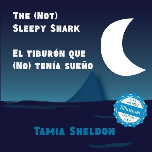 The (Not) Sleepy Shark / El Tibur n Que (No) Ten a Sue o (Paperback)