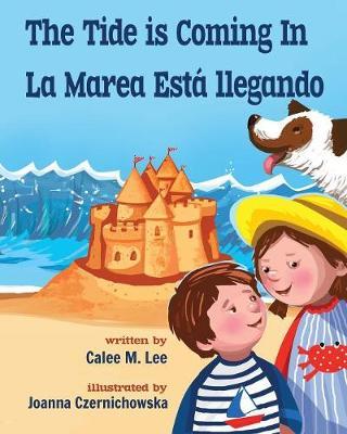 The Tide Is Coming in / La Marea Est Llegando (Paperback)