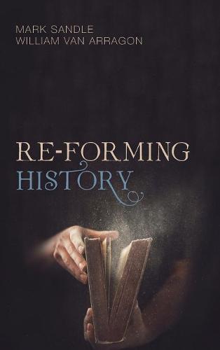 Re-Forming History (Hardback)
