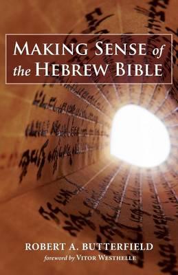 Making Sense of the Hebrew Bible (Paperback)