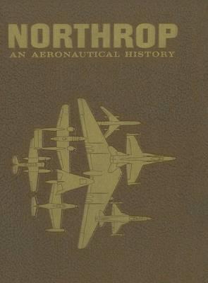 Northrop: An Aeronautical History (Hardback)