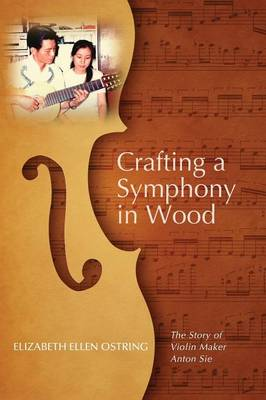 Crafting a Symphony in Wood (Paperback)