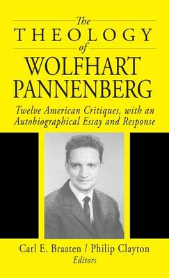 The Theology of Wolfhart Pannenberg (Hardback)
