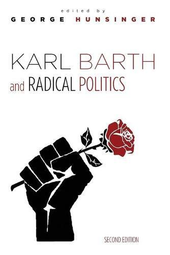 Karl Barth and Radical Politics, Second Edition (Paperback)