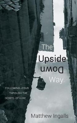 The Upside Down Way (Paperback)