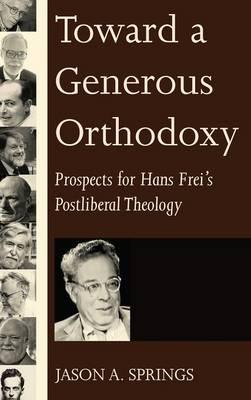 Toward a Generous Orthodoxy (Hardback)