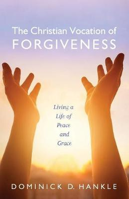 The Christian Vocation of Forgiveness (Paperback)