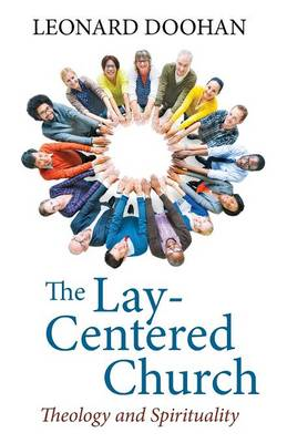 The Lay-Centered Church (Paperback)