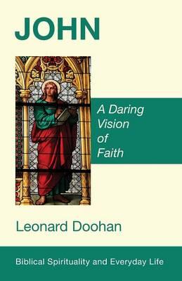 John - Biblical Spirituality and Everyday Life (Paperback)