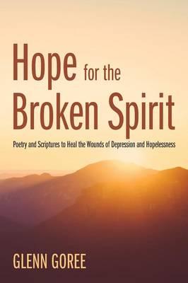 Hope for the Broken Spirit (Paperback)