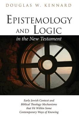 Epistemology and Logic in the New Testament (Paperback)