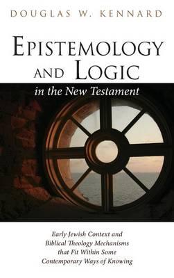Epistemology and Logic in the New Testament (Hardback)