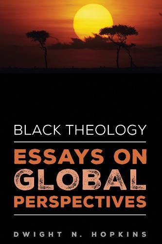 Black Theology-Essays on Global Perspectives (Hardback)