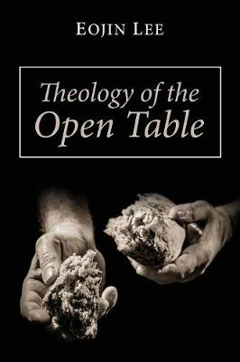 Theology of the Open Table (Paperback)